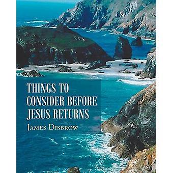 Coisas a considerar antes de Jesus retorna por Disbrow & James