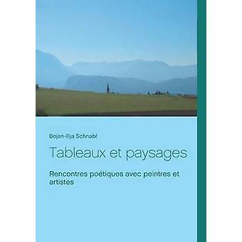 Tableauer et paysages af Schnabl & BojanIlija