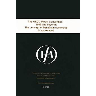 IFA The OECD Model Convention  1998  Beyond The Concept of Beneficial Ownership in Tax Treaties by International Fiscal Association IFA