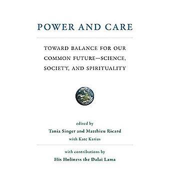 Power and Care: Auf dem Weg zur Balance für unsere gemeinsame Zukunftswissenschaft, Gesellschaft und Spiritualität (The MIT Press)