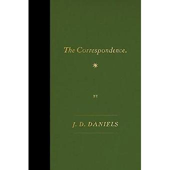 The Correspondence by J D Daniels - 9780374537425 Book