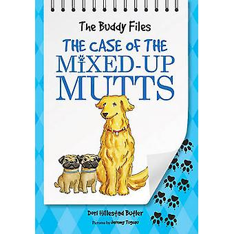 The Case of the Mixed-Up Mutts by Dori Hillestad Butler - Jeremy Tuge