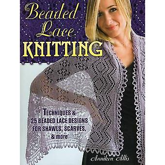 Beaded Lace Knitting - Techniques and 24 Beaded Lace Designs for Shawl