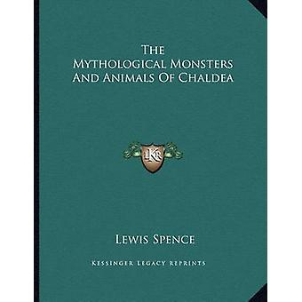 The Mythological Monsters and Animals of Chaldea by Lewis Spence - 97