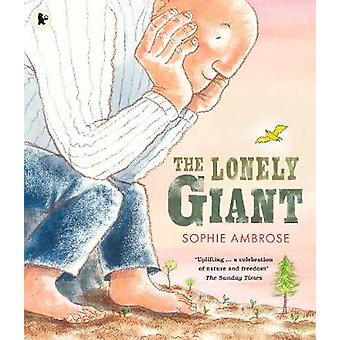 The Lonely Giant by Sophie Ambrose - 9781406373301 Book