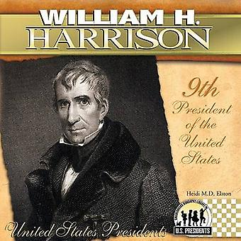 William H. Harrison - 9th President of the United States by Heidi M D