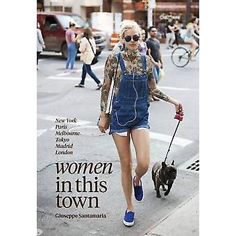 Women in This Town by Giuseppe Santamaria - 9781743790205 Book