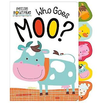 Petite Boutique - Who Goes Moo? by Veronique Petit - 9781786921222 Book