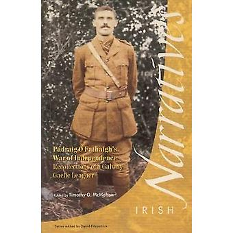 Padraig O Fathaigh's War of Independence - Recollections of a Galway G