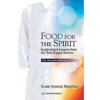 Food for the Spirit - Inspirational Lessons from the Yom Kippur Servic