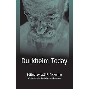 Durkheim Today by W. S. F. Pickering - 9781571816658 Book