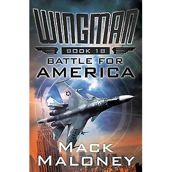 Battle for America by Mack Maloney - 9781504035279 Book