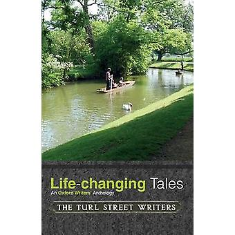 LifeChanging Tales by The Turl Street Writers