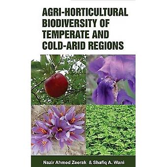 AgriHorticultural Biodiversity of Temperate and Cold Arid Regions by Zeerak & N.A.