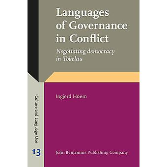 Languages of Governance in Conflict  Negotiating democracy in Tokelau by Ingjerd Hoem