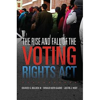 The Rise and Fall of the Voting Rights ACT by Charles S Bullock - Ron