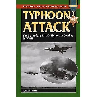 Typhoon Attacco Il leggendario combattente britannico in combattimento nella seconda guerra mondiale di Norman Franks