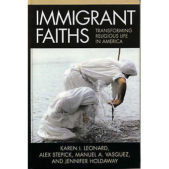 Immigrant Faiths av Redigert av Karen I Leonard & Redigert av Alex Stepick & Redigert av Manuel A Vasquez & Redigert av Jennifer Holdaway