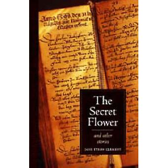 The Secret Flower by Clement & Jane Tyson