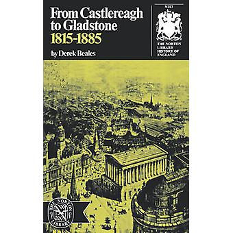 From Castlereagh to Gladstone 18151885 by Beales & Derek