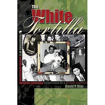The White Tortilla by Diaz