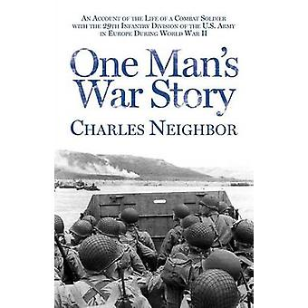 One Mans War Story by Neighbor & Charles
