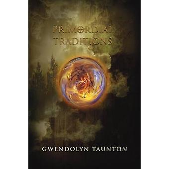 Primordial Traditions by Taunton & Gwendolyn