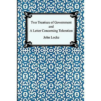 Two Treatises of Government and A Letter Concerning Toleration by Locke & John