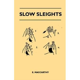 Slow Sleights by MacCarthy & E.