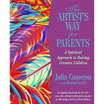 The Artists Way for Parents Raising Creative Children by Cameron & Julia