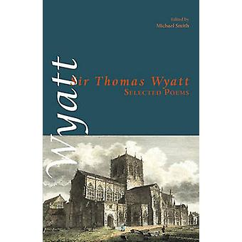 Selected Poems by Wyatt & Sir Thomas