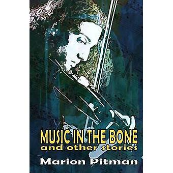 Music in the Bone by Pitman & Marion