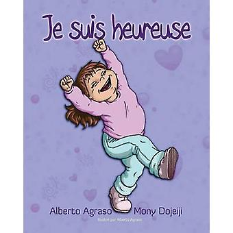 Je Suis Heureuse by Agraso & Alberto