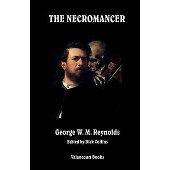 The Necromancer by Reynolds & George W. M.