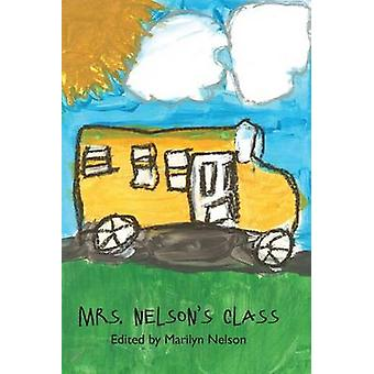 Mrs. Nelsons Class by Nelson & Marilyn