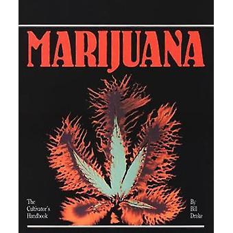 Cultivators Handbook of Marijuana by Drake