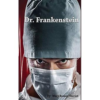 Dr. Frankenstein by Theriot & Mary Reason