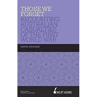 Those We Forget by David Noonan - 9780522867435 Book