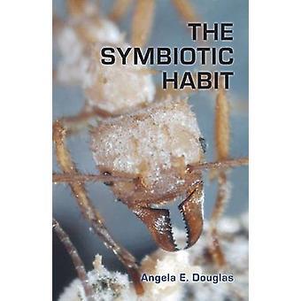 The Symbiotic Habit by Angela E. Douglas - 9780691113418 Book