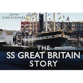 The -SS Great Britain - Story by John Christopher - 9780752456041 Book