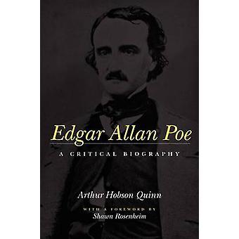 Edgar Allan Poe - A Critical Biography by Arthur Hobson Quinn - 978080