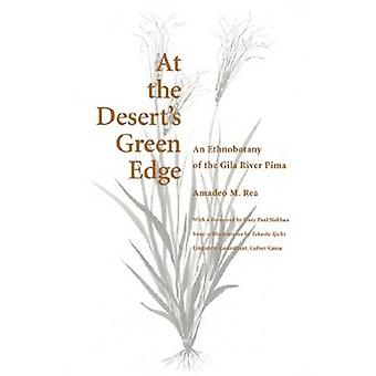 At the Desert's Green Edge - An Ethnobotany of the Gila River Pima by