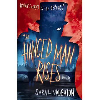 The Hanged Man Rises by Sarah Naughton - 9780857078643 Book