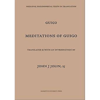 Meditations of Guigo by John J Jolin - Guigues - 9780874622065 Book