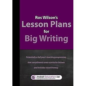 Big Writing Lesson Plans by Ros Wilson - 9780957205710 Book
