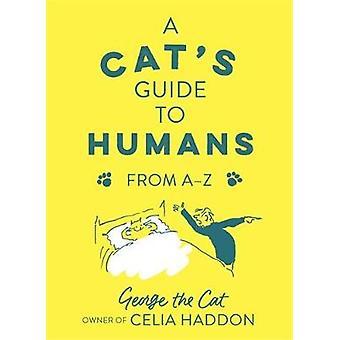 A Cat's Guide to Humans - From A to Z von George the Cat - Besitzer von Cel