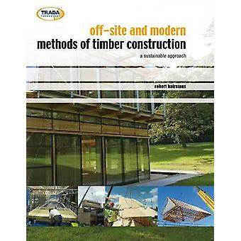 Off-site and Modern Methods of Timber Construction - A Sustainable App