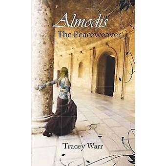 Almodis the Peaceweaver by Tracey Warr - 9781907605055 Book