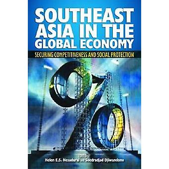 Southeast Asia in the Global Economy - Securing Competitiveness and So