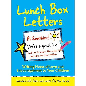 Lunch Box Letters - Writing Notes of Love and Encouragement to Your Ch